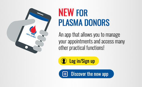 New for plasma donors - An app that allows you to manage your appointments and access many other practical functions! - Log in/Sign up - Discover the new app